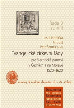 Obálka titulu Evangelické církevní řády pro šlechtická panství v Čechách a na Moravě 1520–1620