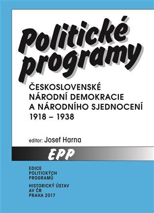 Politické programy Československé národní demokracie a Národního sjednocení 1918-1938 - Josef Harna | Booksquad.ink