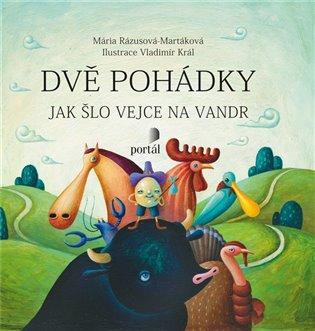 Dvě pohádky:Jak šlo vejce na vandr/Tři prasátka - Margita Príbusová, | Booksquad.ink