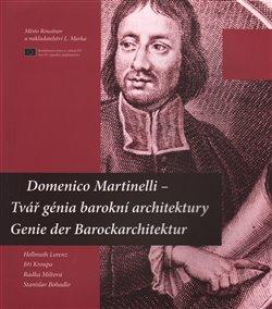 Obálka titulu Domenico Martinelli – Tvář génia barokní architektury / Genie der Barockarchitektur