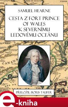 Obálka titulu Cesta z Fort Prince of Wales k Severnímu ledovému oceánu