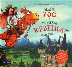 Obálka titulu Dráček Zog a princezna Rebelka