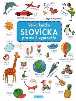 Obálka titulu Velká knížka - Slovíčka pro malé vypravěče