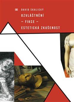 Obálka titulu Ozvláštnění – fikce – estetická zkušenost