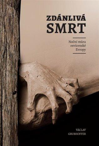 Zdánlivá smrt:Noční můra osvícenské Evropy - Václav Grubhoffer | Booksquad.ink
