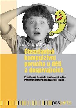 Obálka titulu Obsedantně kompulzivní porucha u dětí a dospívajících