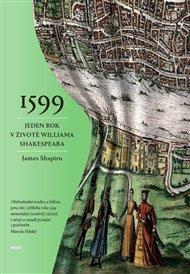 1599. Jeden rok v životě Williama Shakespeara