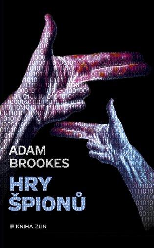 Hry špionů - Adam Brookes | Booksquad.ink