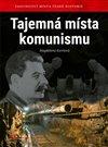 Obálka knihy Tajemná místa komunismu