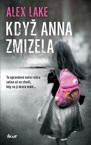 Když Anna zmizela - Alex Lake | Booksquad.ink