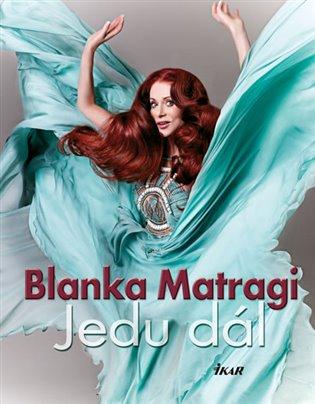 Jedu dál - Blanka Matragi | Booksquad.ink