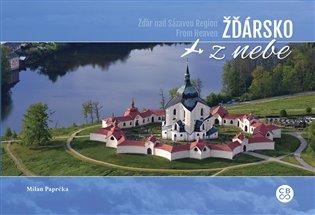 Žďársko z nebe / From Heaven Žďársko - Milan Paprčka | Booksquad.ink