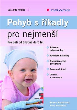 Pohyb s říkadly pro nejmenší:Pro děti od 6 týdnů do 5 let - Petra Poláčková, | Booksquad.ink