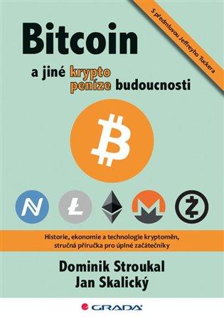 Bitcoin a jiné kryptopeníze budoucnosti - Jan Skalický, | Booksquad.ink