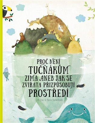 Proč není tučňákům zima:aneb jak se zvířata přizpůsobují prostředí - Pavla Hanáčková   Booksquad.ink