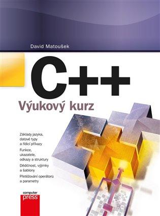 C++:Výukový kurz - David Matoušek | Booksquad.ink