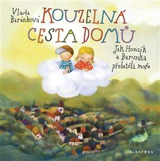 Kouzelná cesta domů:Jak Honzík a Barunka přeletěli moře - Vlasta Baránková   Booksquad.ink