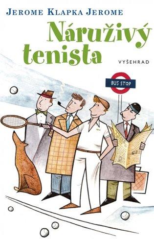 Náruživý tenista - Jerome Klapka Jerome | Booksquad.ink
