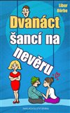 Obálka knihy Dvanáct šancí na nevěru