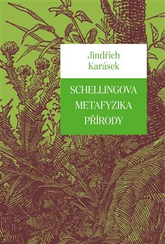 Obálka titulu Schellingova metafyzika přírody