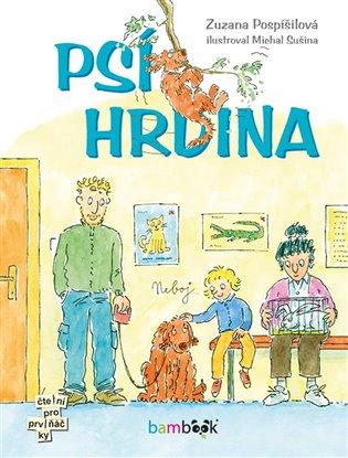 Psí hrdina - Zuzana Pospíšilová | Booksquad.ink