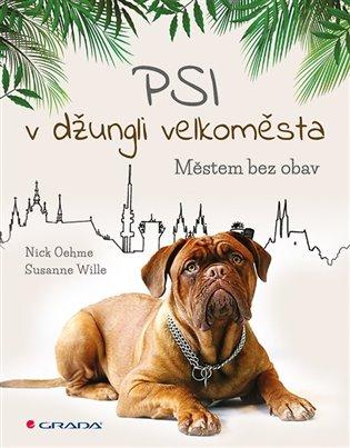 Psi v džungli velkoměsta:Městem bez obav - Nick Oehme,   Booksquad.ink