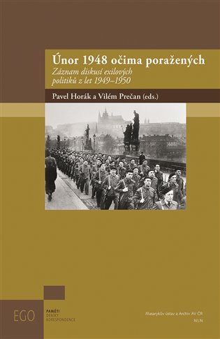 Únor 1948 očima poražených:Záznam diskusí exilových politiků z let 1949-1950 - Pavel Horák, | Booksquad.ink