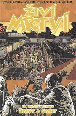 Živí mrtví 24: Život a smrt - Robert Kirkman   Booksquad.ink