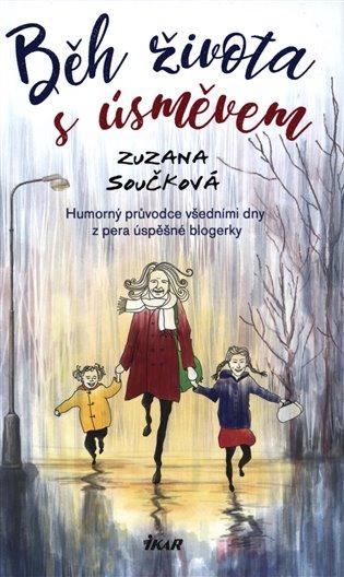 Běh života s úsměvem:Humorný průvodce všedními dny z pera úspěšné blogerky - Zuzana Součková | Booksquad.ink