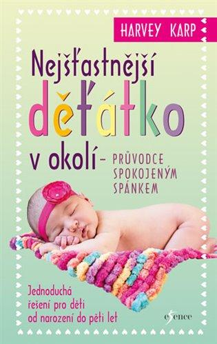 Nejšťastnější děťátko v okolí - Průvodce spokojeným spánkem - Harvey Karp | Booksquad.ink
