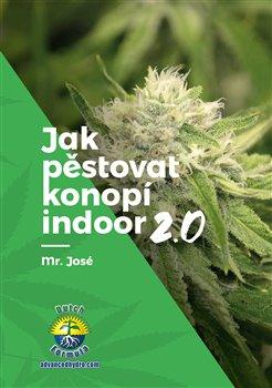 Obálka titulu Jak pěstovat konopí indoor 2.0