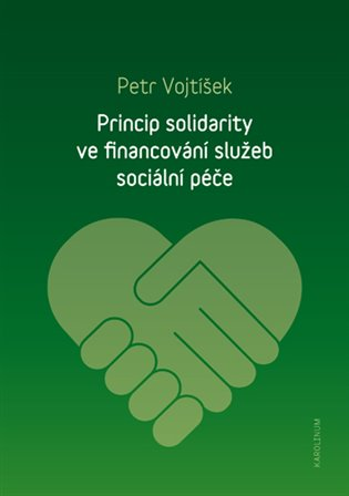 Princip solidarity ve financování služeb sociální péče - Petr Vojtíšek | Booksquad.ink