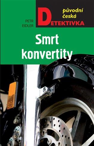 Smrt konvertity - Petr Eidler | Booksquad.ink