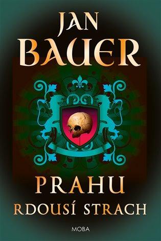 Prahu rdousí strach - Jan Bauer | Booksquad.ink