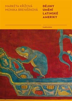 Obálka titulu Dějiny umění Latinské Ameriky