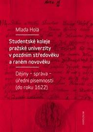 Studentské koleje pražské univerzity v pozdním středověku a raném novověku