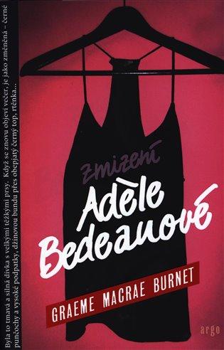 Zmizení Adéle Bedeauové - Graeme Burnet Macrae   Booksquad.ink