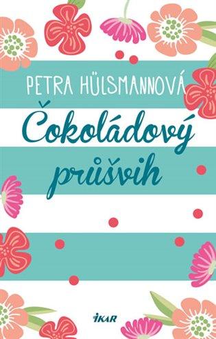 Čokoládový průšvih - Petra Hülsmannová | Booksquad.ink