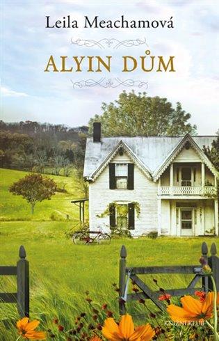 Alyin dům - Leila Meachamová | Booksquad.ink