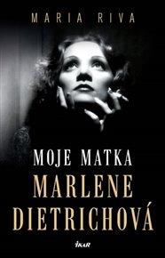 Moje matka Marlene Dietrichová
