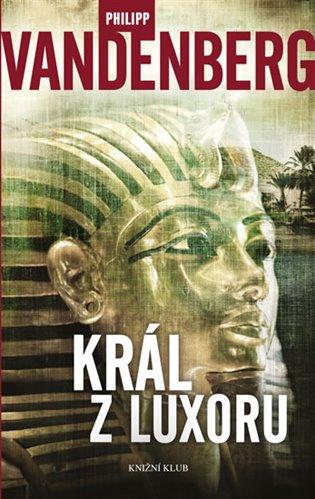Král z Luxoru - Philipp Vandenberg | Booksquad.ink