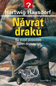 Návrat draků - Na stopě posledním žijícím dinosaurům