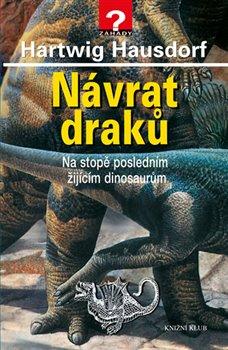 Obálka titulu Návrat draků - Na stopě posledním žijícím dinosaurům