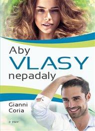 Aby vlasy nepadaly - Zastavte padání vlasů jednou provždy