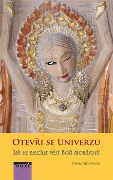 Obálka titulu Otevři se univerzu - Jak se nechat vést Boží moudrostí