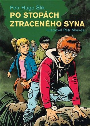 Po stopách ztraceného syna - Petr Hugo Šlik | Booksquad.ink