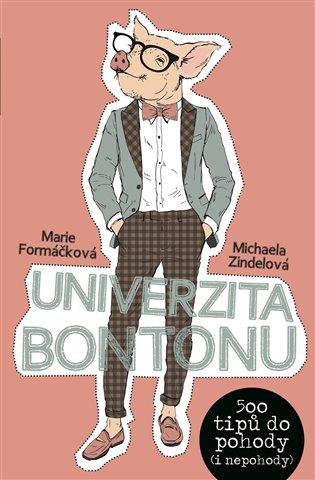 Univerzita bontonu:500 tipů do pohody(i nepohody) - Marie Formáčková, | Booksquad.ink