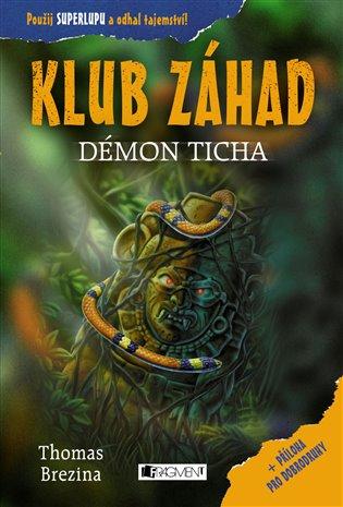 Klub Záhad – Démon ticha - Thomas Brezina | Booksquad.ink