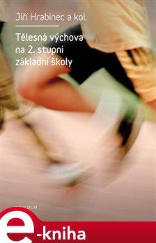 Tělesná výchova na 2. stupni základní školy - Jiří Hrabinec e-kniha