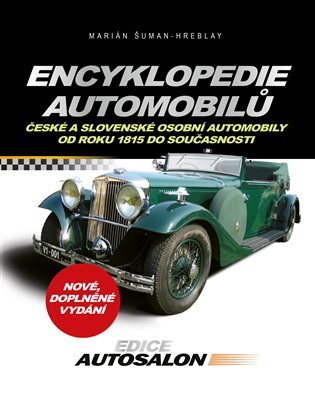 Encyklopedie automobilů:České a slovenské osobní automobily od roku 1815 do současnosti - Marián Šuman-Hreblay | Booksquad.ink